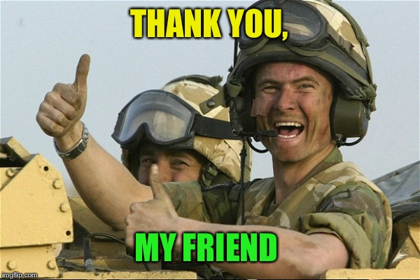 THANK YOU, MY FRIEND | made w/ Imgflip meme maker