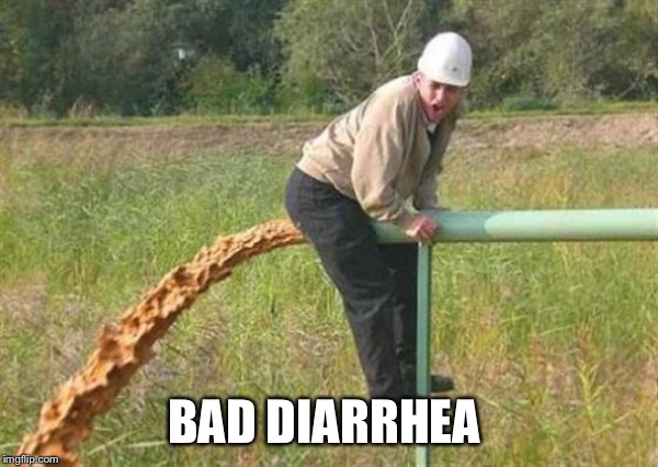 BAD DIARRHEA | made w/ Imgflip meme maker