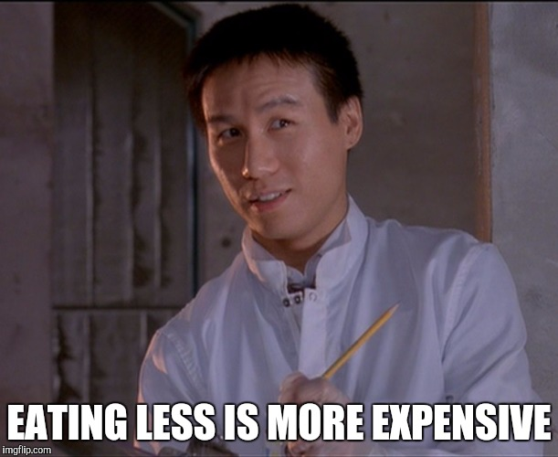 The face you make when someone says | EATING LESS IS MORE EXPENSIVE | image tagged in jurassic park skeptical dr wu,memes,dieting | made w/ Imgflip meme maker