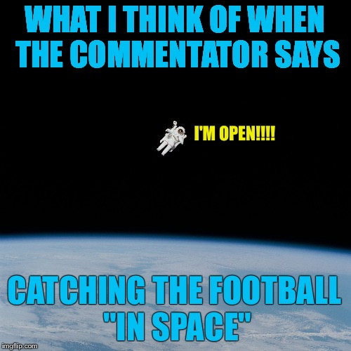"Nasa flat earth space station ISS | WHAT I THINK OF WHEN THE COMMENTATOR SAYS I'M OPEN!!!! CATCHING THE FOOTBALL ""IN SPACE"" 