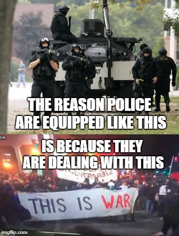 We're not talking Barney Fife and Otis anymore  | THE REASON POLICE ARE EQUIPPED LIKE THIS IS BECAUSE THEY ARE DEALING WITH THIS | image tagged in police | made w/ Imgflip meme maker