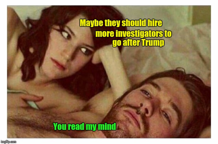 Throwing good money after bad | Maybe they should hire You read my mind more investigators to go after Trump | image tagged in couple thinking in bed,waste,taxes,nonsense | made w/ Imgflip meme maker