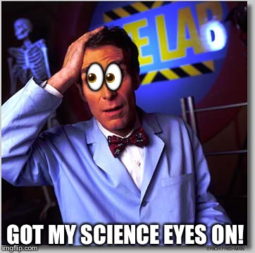 Bill Nye The Science Guy | image tagged in memes,bill nye the science guy | made w/ Imgflip meme maker
