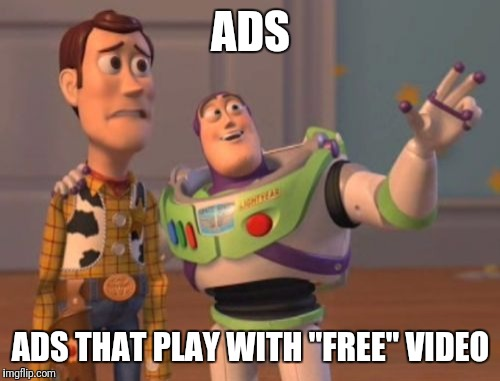 "X, X Everywhere Meme | ADS ADS THAT PLAY WITH ""FREE"" VIDEO 