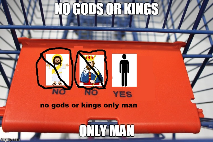 only man | NO GODS OR KINGS ONLY MAN | image tagged in rapture,bioshock,bioshock 2,video games,shopping,god | made w/ Imgflip meme maker