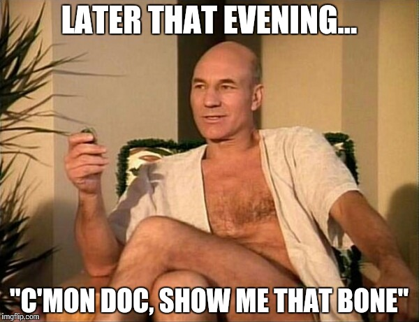 "LATER THAT EVENING… ""C'MON DOC, SHOW ME THAT BONE"" 