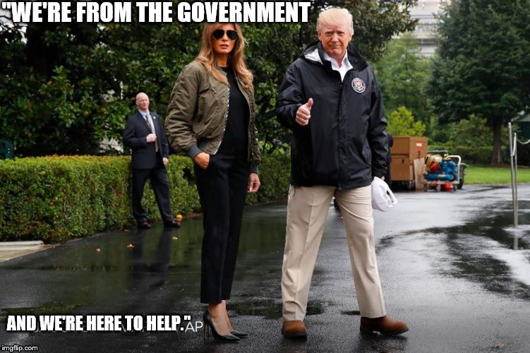 """WE'RE FROM THE GOVERNMENT AND WE'RE HERE TO HELP."" 