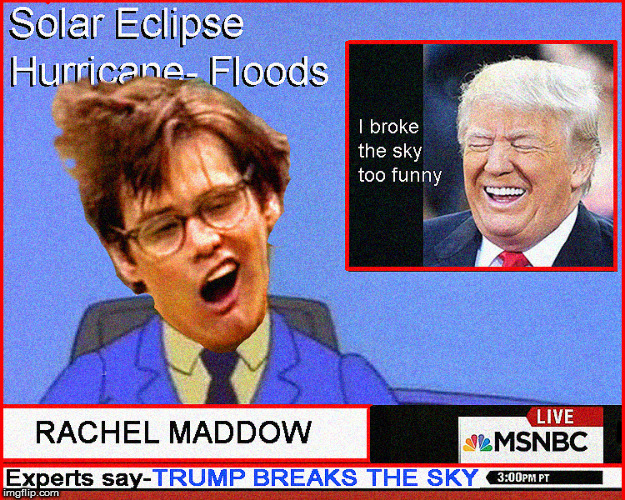 TRUMP breaks the sky- more at 11:00 | image tagged in cnn fake news,current events,funny memes,political meme,politics lol,rachel maddow | made w/ Imgflip meme maker
