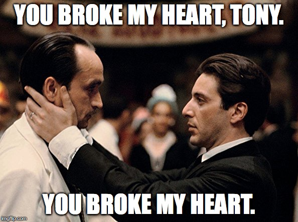 YOU BROKE MY HEART, TONY. YOU BROKE MY HEART. | image tagged in you broke my heart | made w/ Imgflip meme maker