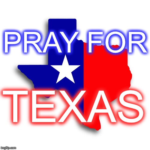 Pray | PRAY FOR TEXAS | image tagged in tags | made w/ Imgflip meme maker