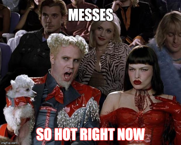 Mugatu So Hot Right Now Meme | MESSES SO HOT RIGHT NOW | image tagged in memes,mugatu so hot right now | made w/ Imgflip meme maker