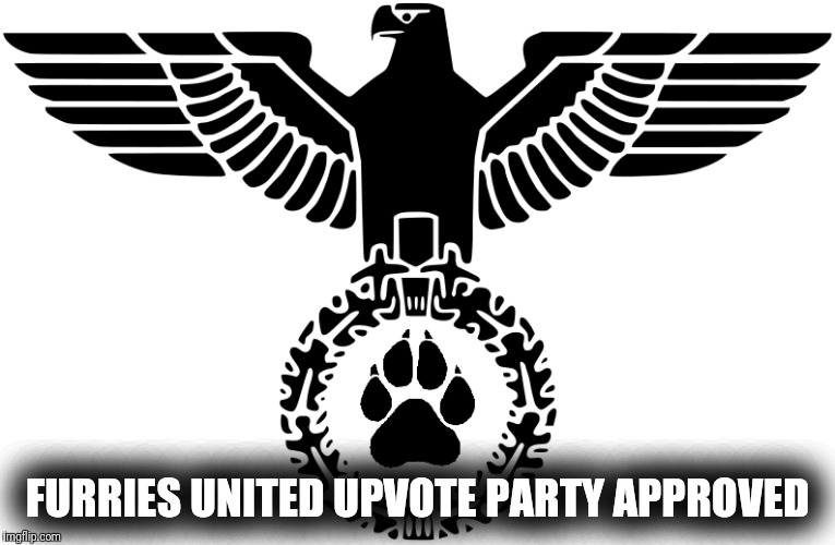 FURRIES UNITED UPVOTE PARTY APPROVED | made w/ Imgflip meme maker