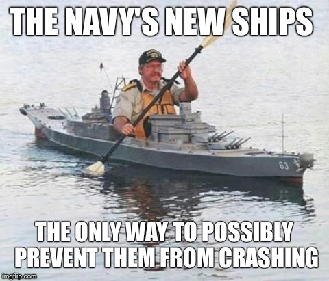 Top secret Canadian Navy warship heading towards Russia. |  THE NAVY'S NEW SHIPS; THE ONLY WAY TO POSSIBLY PREVENT THEM FROM CRASHING | image tagged in top secret canadian navy warship heading towards russia | made w/ Imgflip meme maker