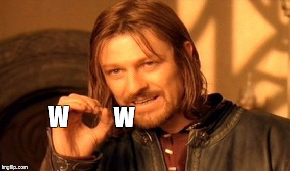 One Does Not Simply Meme | W W | image tagged in memes,one does not simply | made w/ Imgflip meme maker