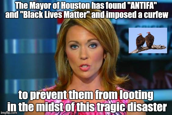 "Real News Network | The Mayor of Houston has found ""ANTIFA"" and ""Black Lives Matter"" and imposed a curfew to prevent them from looting in the midst of this trag 