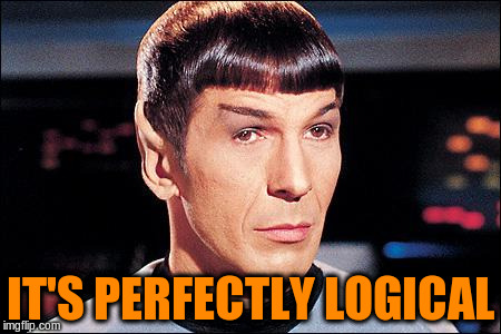 IT'S PERFECTLY LOGICAL | made w/ Imgflip meme maker