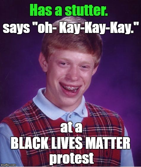 Bad Luck Brian | image tagged in memes,bad luck brian,bad luck,politics,political meme,political | made w/ Imgflip meme maker
