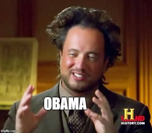 Reason for worst presidency ever | OBAMA | image tagged in memes,ancient aliens | made w/ Imgflip meme maker