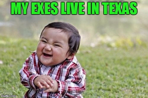 Did Russia send that Hurricane?  | MY EXES LIVE IN TEXAS | image tagged in memes,evil toddler | made w/ Imgflip meme maker