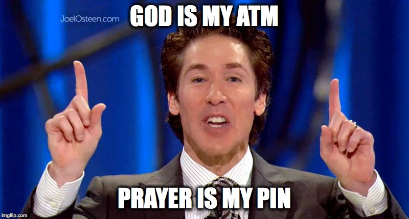 GOD IS MY ATM PRAYER IS MY PIN | image tagged in christiandouche | made w/ Imgflip meme maker