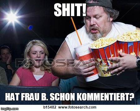 SHIT! HAT FRAU B. SCHON KOMMENTIERT? | image tagged in popcorn comment | made w/ Imgflip meme maker