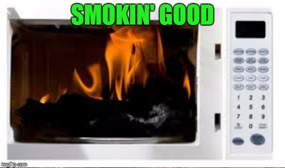 SMOKIN' GOOD | made w/ Imgflip meme maker