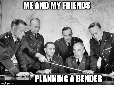 planning a bender | ME AND MY FRIENDS PLANNING A BENDER | image tagged in sauftour,bender,booze-cruise,drinking,alkohol,feiern | made w/ Imgflip meme maker