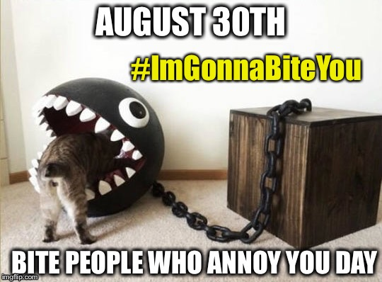 August 30th: Bite People Who Annoy You Day - Mario Chompy Eats Cat - #ImGonnaBiteYou | #ImGonnaBiteYou | image tagged in 8/30 bite people who annoy you day - mario chompy eats cat,nom nom nom,annoying people,curious cat,happy holidays,super mario br | made w/ Imgflip meme maker
