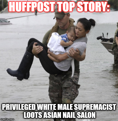 HUFFPOST TOP STORY: PRIVILEGED WHITE MALE SUPREMACIST LOOTS ASIAN NAIL SALON | image tagged in this is what white male privilege looks like | made w/ Imgflip meme maker
