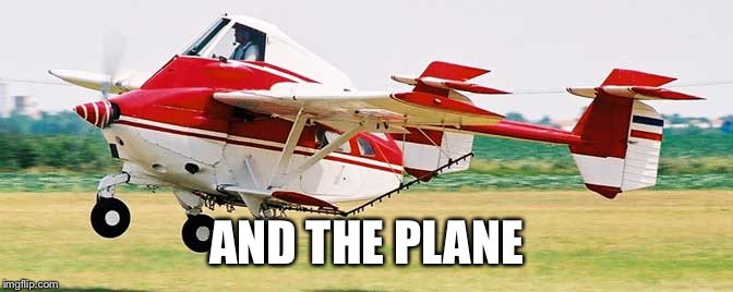 AND THE PLANE | made w/ Imgflip meme maker