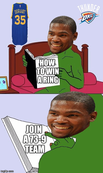 kd is a snake and forever will remain a snake | HOW TO WIN A RING JOIN A 73-9 TEAM | image tagged in blank pepe reasons to live | made w/ Imgflip meme maker