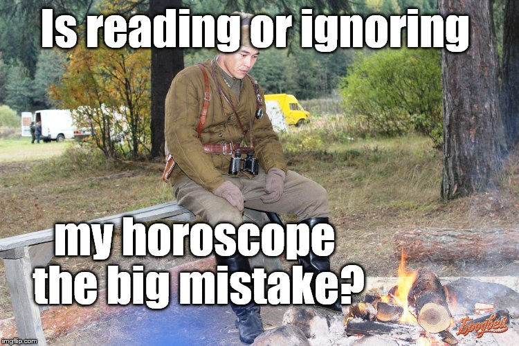 Corporal Chen Chang | Is reading or ignoring my horoscope the big mistake? | image tagged in corporal chen chang | made w/ Imgflip meme maker