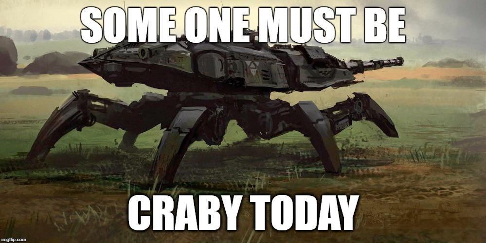 SOME ONE MUST BE CRABY TODAY | image tagged in crab tank | made w/ Imgflip meme maker
