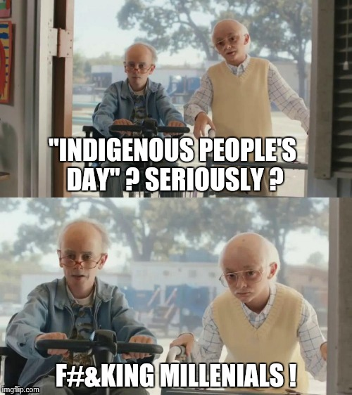 "The Parade starts at Indigenous Peoples Square in New York | ""INDIGENOUS PEOPLE'S DAY"" ? SERIOUSLY ? F#&KING MILLENIALS ! 