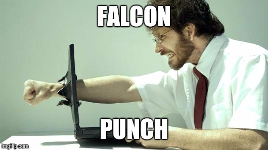 FALCON PUNCH | image tagged in computer smasher | made w/ Imgflip meme maker