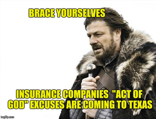 "They did it to Tri-Staters after Hurricane Sandy | BRACE YOURSELVES INSURANCE COMPANIES  ""ACT OF GOD"" EXCUSES ARE COMING TO TEXAS 