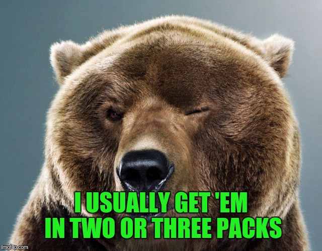 I USUALLY GET 'EM IN TWO OR THREE PACKS | made w/ Imgflip meme maker