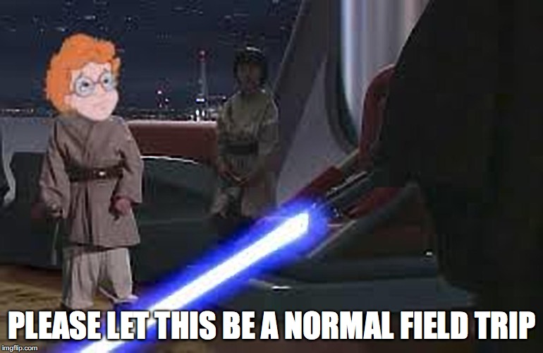 With the Friz, now way! | PLEASE LET THIS BE A NORMAL FIELD TRIP | image tagged in magic school bus,younglings | made w/ Imgflip meme maker