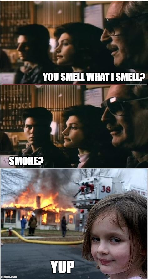 YOU SMELL WHAT I SMELL? SMOKE? YUP | image tagged in fire girl | made w/ Imgflip meme maker