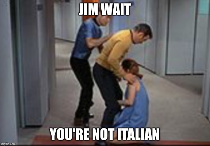 Job promotion | JIM WAIT YOU'RE NOT ITALIAN | image tagged in job promotion | made w/ Imgflip meme maker