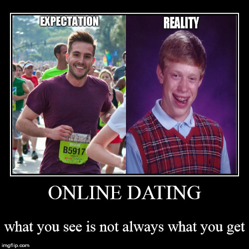 I'm so much cooler online | ONLINE DATING | what you see is not always what you get | image tagged in funny,demotivationals,bad luck brian,ridiculously photogenic guy,online dating | made w/ Imgflip demotivational maker