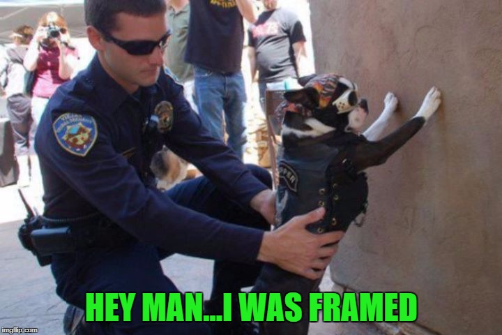 HEY MAN...I WAS FRAMED | made w/ Imgflip meme maker