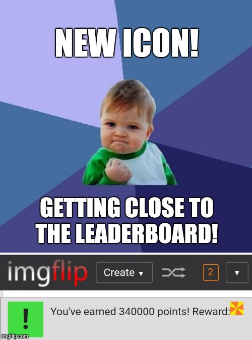 Just a movin' on up :-)  | NEW ICON! GETTING CLOSE TO THE LEADERBOARD! | image tagged in jbmemegeek,leaderboard,sucess kid,imgflip points | made w/ Imgflip meme maker