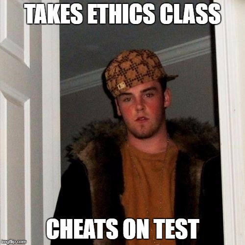 Scumbag Steve Meme | TAKES ETHICS CLASS CHEATS ON TEST | image tagged in memes,scumbag steve | made w/ Imgflip meme maker