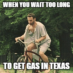 WHEN YOU WAIT TOO LONG TO GET GAS IN TEXAS | image tagged in hurricane harvey,gas station,dallas | made w/ Imgflip meme maker