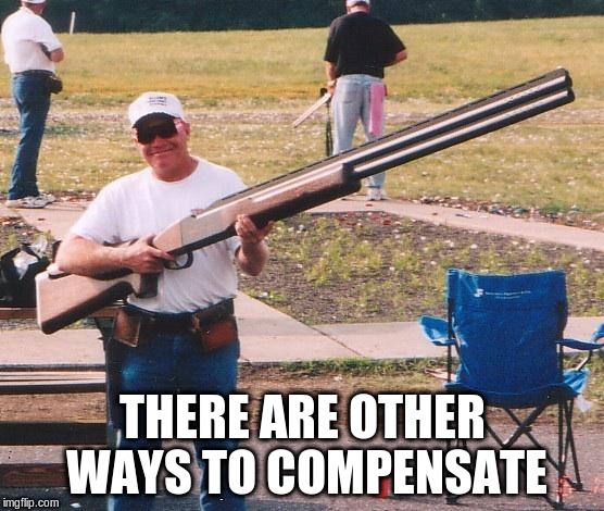 THERE ARE OTHER WAYS TO COMPENSATE | made w/ Imgflip meme maker