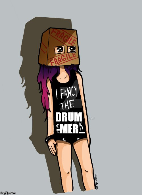 Inspired by KenJ #2 (per request) | DRUM  -MER... | image tagged in memes,kenj,followers,fancy,drummer | made w/ Imgflip meme maker