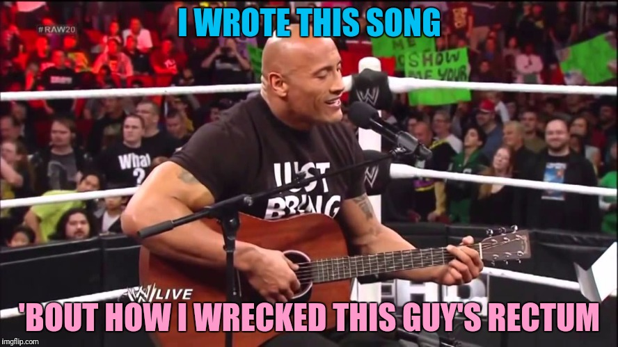 I WROTE THIS SONG 'BOUT HOW I WRECKED THIS GUY'S RECTUM | made w/ Imgflip meme maker