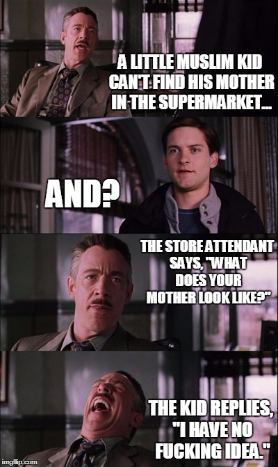 "Spiderman Laugh Meme | A LITTLE MUSLIM KID CAN'T FIND HIS MOTHER IN THE SUPERMARKET... AND? THE STORE ATTENDANT SAYS, ""WHAT DOES YOUR MOTHER LOOK LIKE?"" THE KID RE 
