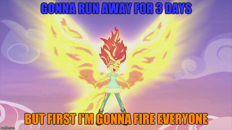 GONNA RUN AWAY FOR 3 DAYS BUT FIRST I'M GONNA FIRE EVERYONE | made w/ Imgflip meme maker